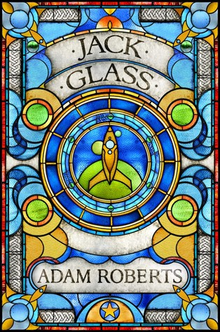 Jack Glass - Adam Roberts